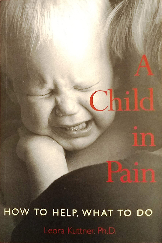 """Book cover of """"A Child in Pain"""" by Leora Kuttner, Ph.D."""
