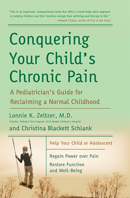 """Book cover of """"Conquering Your Child's Chronic Pain"""" by Lonnie K. Zeltzer, MD and Christina Blackett Schlank"""
