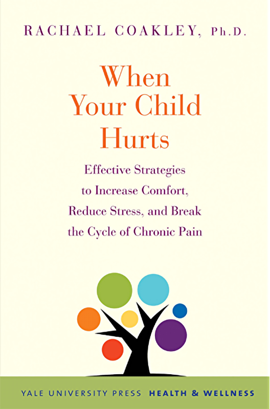 """Book cover of """"When Your Child Hurts"""" by Rachael Coakley, PhD"""